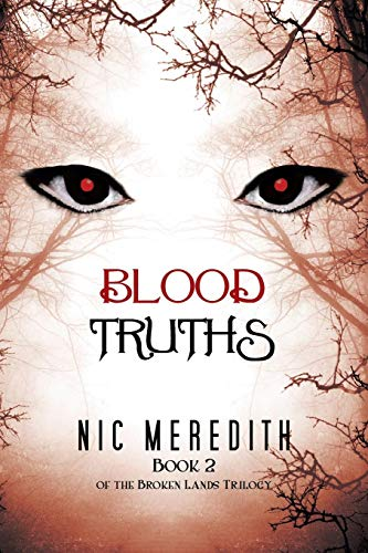 Blood Truths: Book 2 of the Broken Lands: Nic Meredith