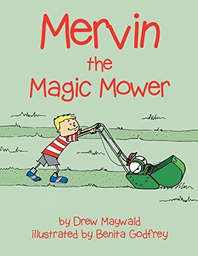 Mervin the Magic Mower: Maywald, Drew