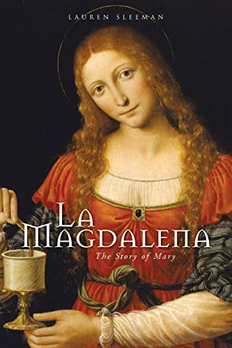 La Magdalena: The Story of Mary: Lauren Sleeman