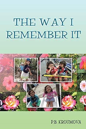 The Way I Remember It: P. B. Kroumova