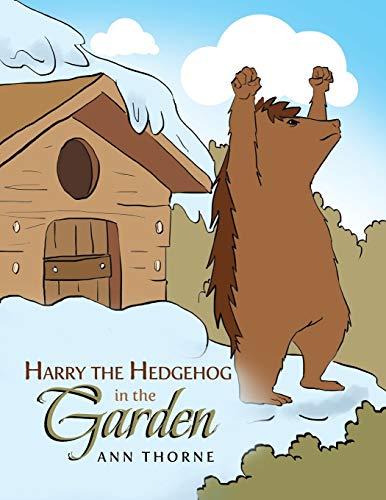 Harry the Hedgehog in the Garden: Ann Thorne
