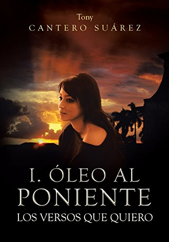I. Oleo Al Poniente - Suarez, Tony Cantero