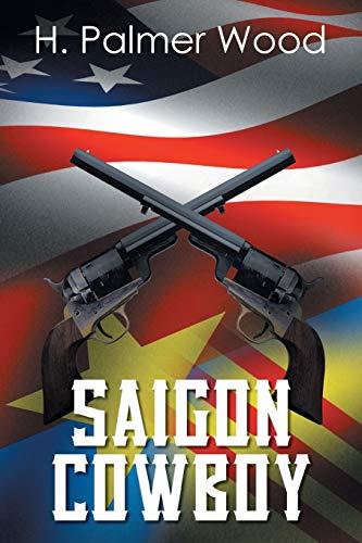 Saigon Cowboy: H. Palmer Wood