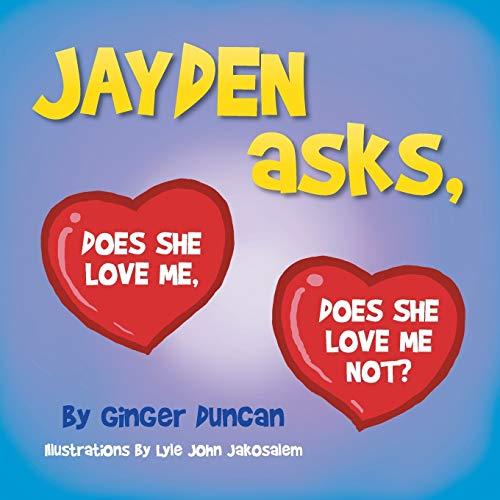 Jayden Asks, Does She Love Me, Does She Love Me Not?: Ginger Duncan