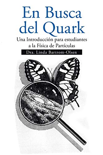 9781493150861: En Busca del Quark: Una Introducción par estudiantes a la Física de Partículas (Spanish Edition)