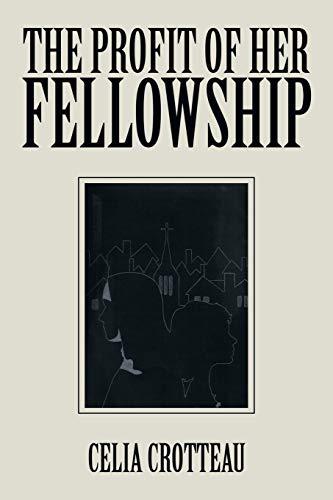 The Profit of her Fellowship: Celia Crotteau