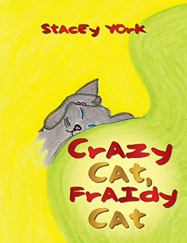 Crazy Cat, Fraidy Cat: Stacey York
