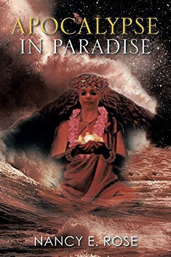 Apocalypse in Paradise: Rose, Nancy E.