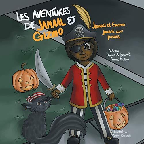 9781493154050: Les aventures de Jamaal et Gizmo: Jamaal et Gizmo jouent aux pirates (French Edition)