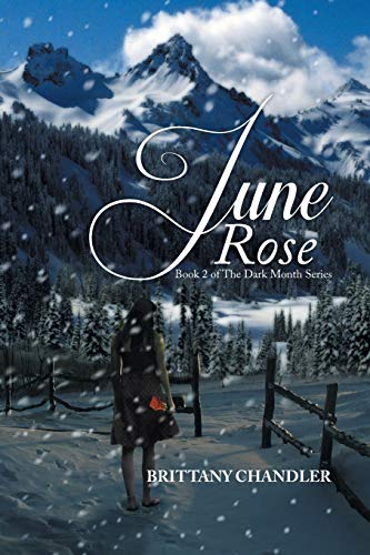June Rose Book 2 of The Dark Month Series: Brittany Chandler