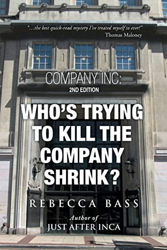 Company Inc: 2nd Editon: Whos Trying to Kill the Company Shrink? 2nd Edition: Rebecca Bass