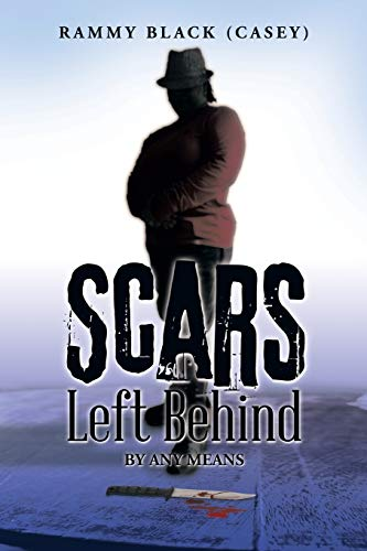 9781493160303: Scars Left Behind: By Any Means