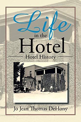 Life in the Hotel: Hotel History: Jo Jean Thomas Dehony