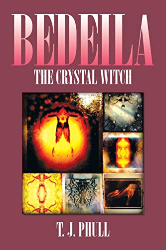 Bedeila: The Crystal Witch: T. J. Phull