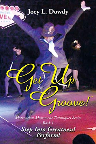 9781493164141: Get Up and Groove!: Step Into Greatness (Perform)