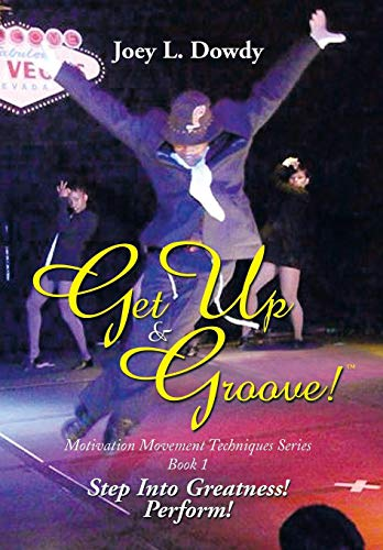 9781493164158: Get Up and Groove!: Step Into Greatness (Perform)