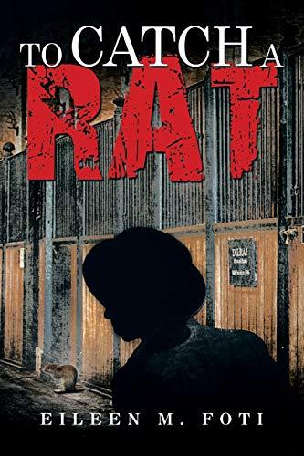 To Catch A Rat: Eileen M. Foti