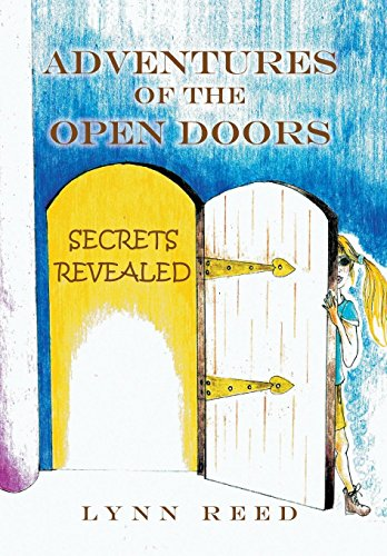 Adventures of the Open Doors: Secrets Revealed: Reed, Lynn