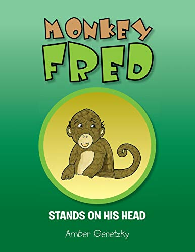 9781493178391: Monkey Fred Stands on His Head