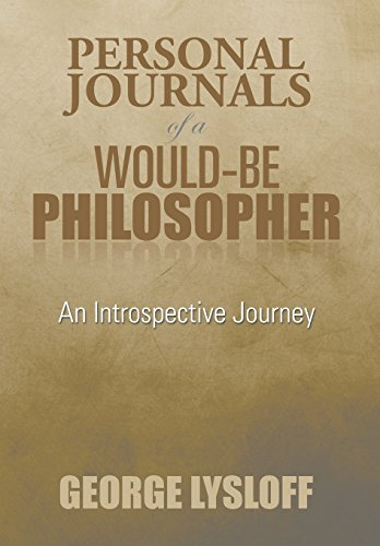 9781493178742: Personal Journals of a Would-Be Philosopher: An Introspective Journey