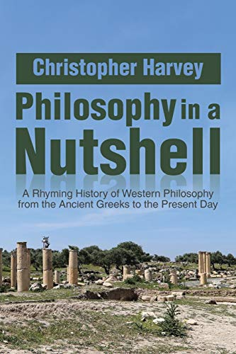 9781493193172: Philosophy in a Nutshell: A Rhyming History of Western Philosophy from the Ancient Greeks to the Present Day