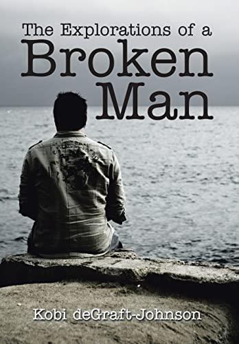 9781493193400: The Explorations of a Broken Man