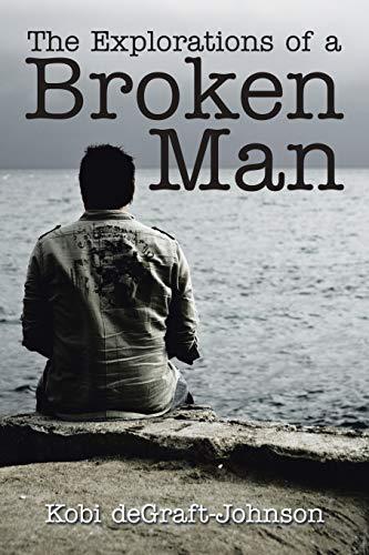 9781493193417: The Explorations of a Broken Man