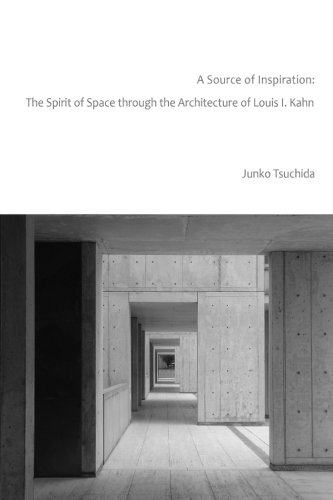 9781493196470: A Source of Inspiration: The Spirit of Space through the Architecture of Louis I. Kahn