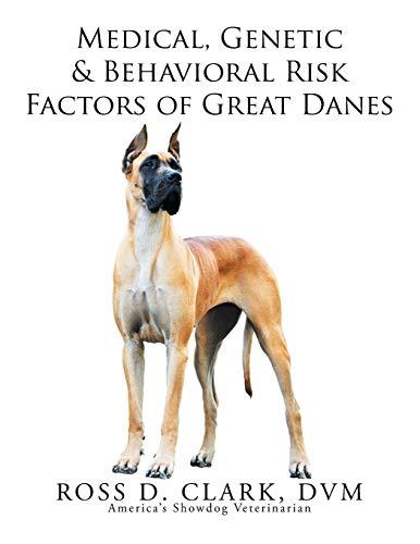 9781493199877: Medical, Genetic & Behavioral Risk Factors of Great Danes