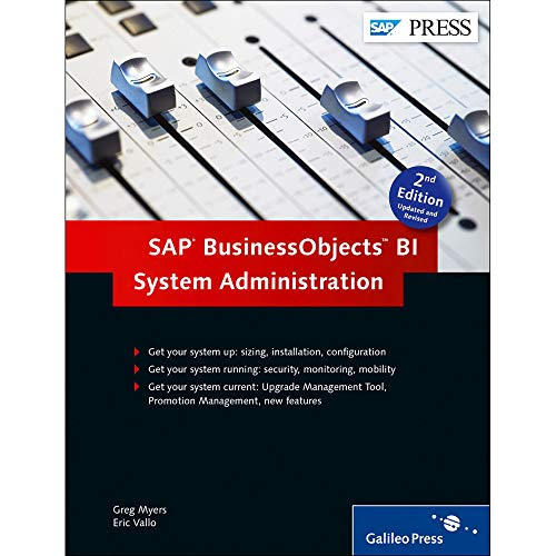 SAP BusinessObjects BI System Administration: Greg Myers