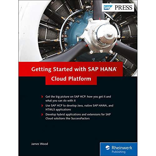 Getting Started with SAP HANA Cloud Platform (Hardback): Robin van het Hof, James Wood