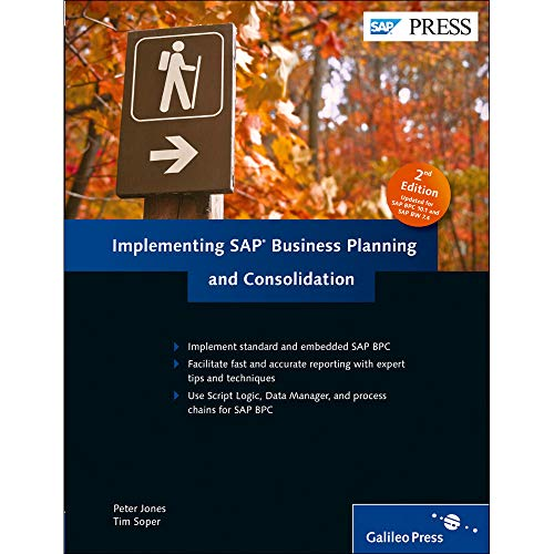 Implementing SAP Business Planning and Consolidation (2nd Edition): Peter Jones; Tim Soper
