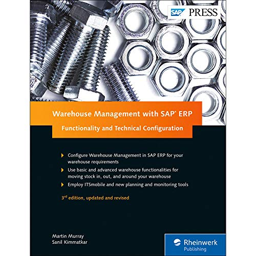 Warehouse Management with SAP ERP (SAP WM): Functionality and Technical Configuration (3rd Edition)...