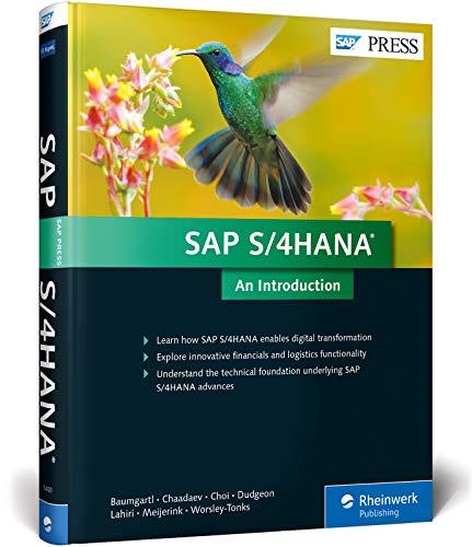 SAP S/4HANA: An Introduction (1st Edition) (SAP: Axel Baumgartl; Dmitry