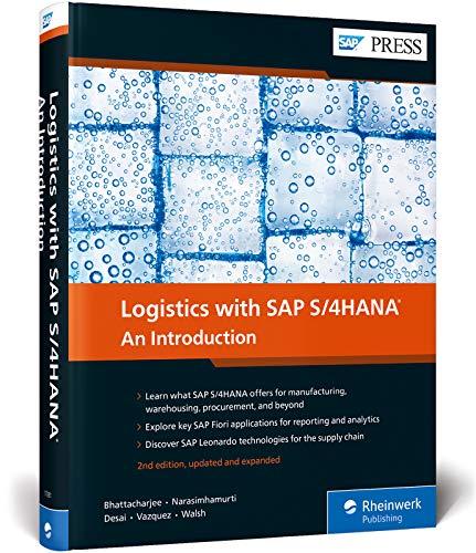 Logistics With SAP S/4HANA: An Introduction: Deb Bhattacharjee; Vadhi