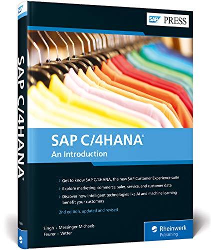 SAP C/4HANA: An Introduction, 2nd Edition: Sanjjeev K. Singh,