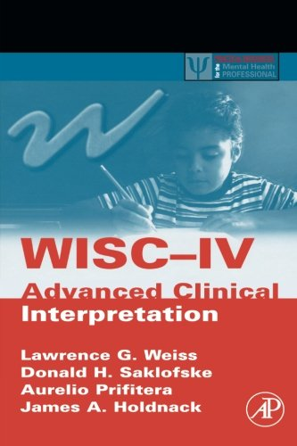 WISC-IV Advanced Clinical Interpretation: Lawrence G. Weiss;
