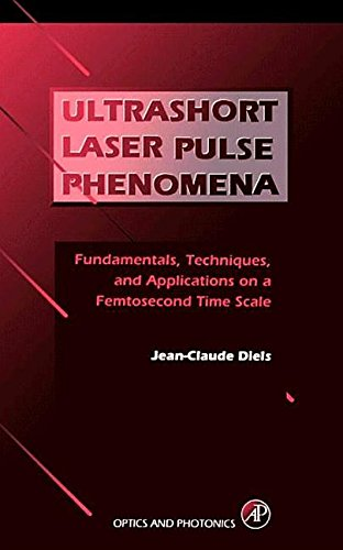 9781493300372: Ultrashort Laser Pulse Phenomena: Fundamentals, Techniques, and Applications on a Femtosecond Time Scale