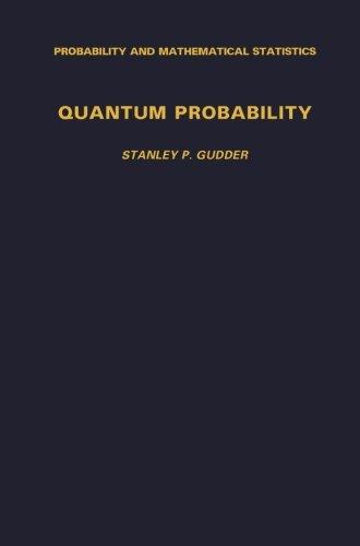 9781493300563: Quantum Probability (Probability and Mathematical Statistics)