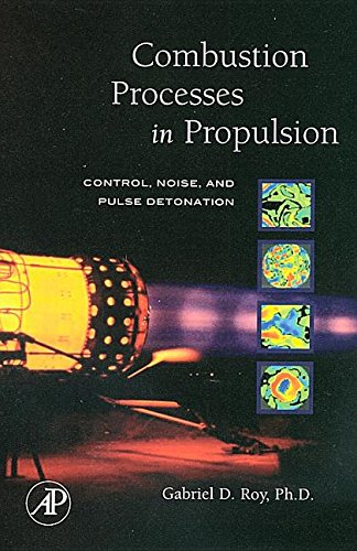 9781493300709: Combustion Processes in Propulsion: Control, Noise, and Pulse Detonation