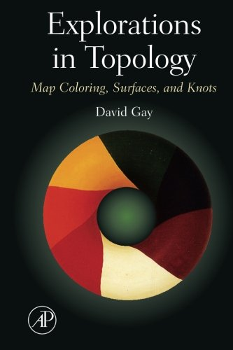 9781493300884: Explorations in Topology: Map Coloring, Surfaces and Knots