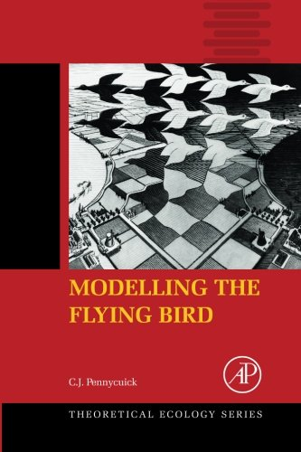 9781493301102: Modelling the Flying Bird, Volume 5 (Theoretical Ecology Series)