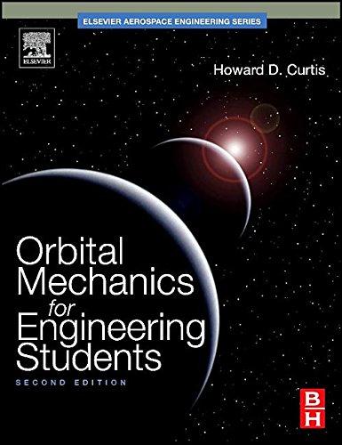 9781493301140: Orbital Mechanics for Engineering Students