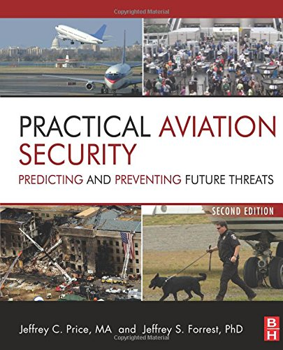 9781493301287: Practical Aviation Security, Second Edition: Predicting and Preventing Future Threats