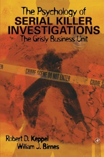 9781493301348: The Psychology of Serial Killer Investigations: The Grisly Business Unit