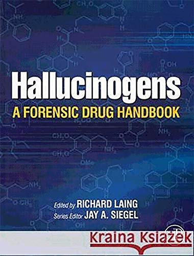 9781493301423: Hallucinogens: A Forensic Drug Handbook