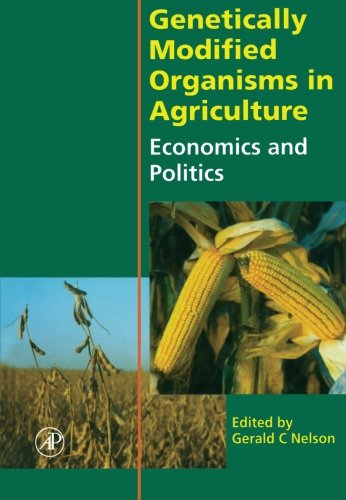 9781493301676: Genetically Modified Organisms in Agriculture: Economics and Politics