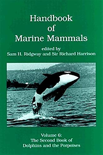 9781493301843: Handbook of Marine Mammals, Volume 6: The Second Book of Dolphins and the Porpoises