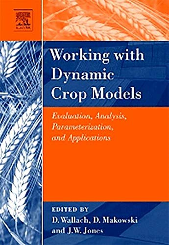 9781493302345: Working with Dynamic Crop Models: Evaluation, Analysis, Parameterization, and Applications