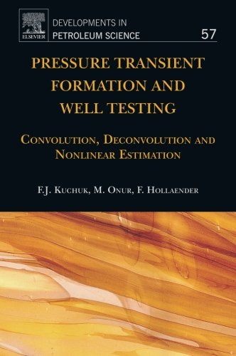 Pressure Transient Formation and Well Testing: Kuchuk, Fikri J./